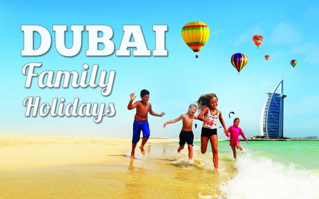 Family Summer Vacation Package – Dubai